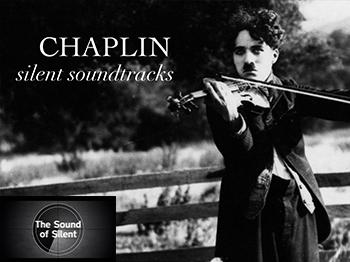 The Sound of Silent: Chaplin Silent Soundtracks